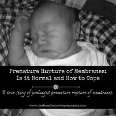 Premature Rupture of Membranes: Is it Normal and How to Cope - Modern Alternative PregnancyModern Alternative Pregnancy