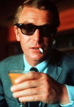 """I'm every bourgeois nightmare - a Cockney with intelligence and a million dollars."" ~Michael Caine"