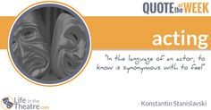 """Stanislavski Quote: """"In The Language of an Actor..."""" - http://lifeinthetheatre.com/stanislavski-quote-in-the-language-of-an-actor/ -"""