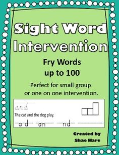 Sight Word Intervention - Fry 100 - Practice Homework Morning Work This sight word intervention packet provides mutliple opportunities for mastery.  For each sight word, the student will:  1. trace the word  2. build the word  3. write the word  4. read and circle the word in context  5. complete word corral  6. create word corral   Five words are inculded on each page. This packet includes the first 100 Fry words. (More coming soon)