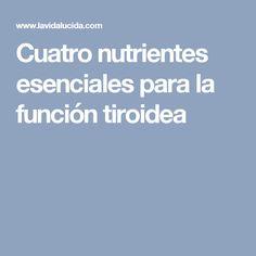 Cuatro nutrientes esenciales para la función tiroidea