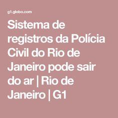 Sistema de registros da Polícia Civil do Rio de Janeiro pode sair do ar | Rio de Janeiro | G1