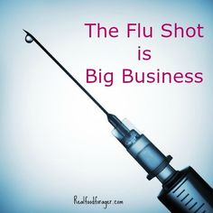 The CD expanded their recommendations for the flu shot to include everyone in this country 6 months and older. The flu shot is big business! Alternative Health, Alternative Medicine, Healthy Kids, Healthy Living, Healthy Recipes, Controversial Topics, Natural Parenting, Holistic Medicine, Spiritual Health