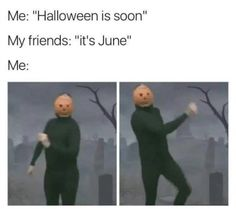 Yep. Already thinking about fall weather and pumpkin everything and Halloween!