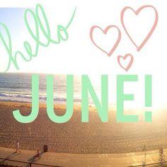 Hello June! #june #quote #junefirst