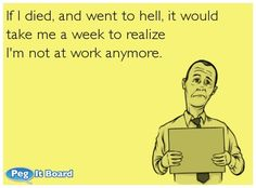 OMG lmfao!!! This would def apply to my previous job lol