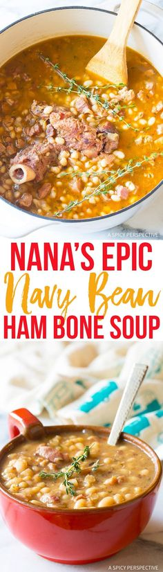 Nana's Epic Navy Bean Ham Bone Soup Recipe - A simple, yet utterly addictive, ham and bean soup recipe is a great way to use your leftover holiday ham bone. via @spicyperspectiv