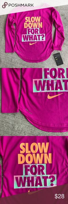 Nike Slogan Tee Girls! Slow Down For What? She shoots. She scores! All the style, comfort and technology you expect from Nike. Drop sleeve with Dri-Fit technology. Nike Shirts & Tops Tees - Long Sleeve