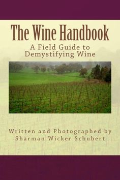 The Wine Handbook A Field Guide to Demystifying Wine *** More info could be found at the image url.