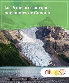 Los 6 mejores Parques Nacionales de Canadá  Es uno de esos países cuyos paisajes quitan el aliento hasta al viajero más experimentado. Vamos a recorrer los más hermosos parques nacionales de Canadá.