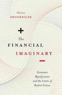 The Financial Imaginary: Economic Mystification and the Limits of Realist Fiction