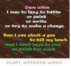 mgmt, weekend wars