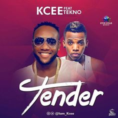 DOWNLOAD:KCEE  Tender ft. Tekno By Kcee x Tekno (mp3)