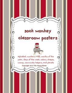 Classroom posters with a Sock Monkey theme. Perfect for your Pre-K or K classroom. Set of 9 posters for only $7. Includes: alphabet, numbers 1-100 (plus counting in tens), colors, shapes, planets, months of the year, days of the week, community helpers, and money. http://www.teacherspayteachers.com/Store/Snoopsistas
