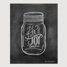 Be Full Of Joy - Mason Jar Art -  8 x 10 Print -  Chalkboard Art - Chalk Art - Mason Jar Decor - Rustic Print.