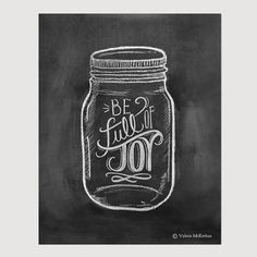 Be Full Of Joy - Mason Jar Art -  8 x 10 Print -  Chalkboard Art - Chalk Art - Mason Jar Decor - Rustic Print on Etsy, $24.00