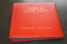 'THIS IS YOUR LIFE' RED BOOK PRESENTED TO CHARLIE WILLIAMS, 1972 Royston-born comedian Charlie Williams MBE was much loved by the people of Barnsley. From working down the pit, he went on to play for Doncaster Rovers Football Club, before embarking on a showbusiness career. He was presented with the iconic 'This is your life' red book by Eamonn Andrews. Charlie died in 2006 and his personal papers were donated to Barnsley Archives and Local Studies.