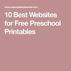 10 Best Websites for Free Preschool Printables