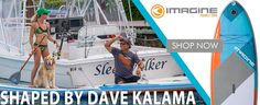 Welcome Dave Kalama and Imagine Surf to The SUP Company | The SUP Company