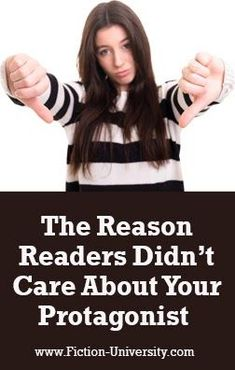 The Reason Readers Didn't Care About Your Protagonist (and 4 Tips on Making Them Care) Writing Characters, Care About You, Don't Care, Writer, Fiction, University, Author, Tips, How To Make
