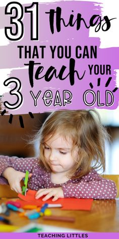 31 Things That You Can Teach Your 3 Year Old