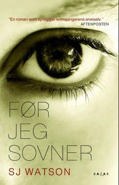 Before I Go to Sleep [Book] Absolutely incredible read! Book Club Books, Good Books, Books To Read, My Books, Reading Books, Tess Gerritsen, Page Turner, Go To Sleep, How To Fall Asleep