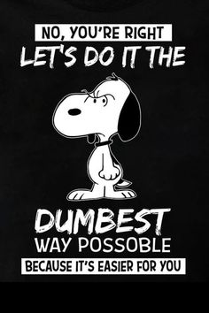 Haha, i laugh cuz I see people like that! Snoopy Images, Snoopy Pictures, Funny Pictures, Emoji Pictures, Charlie Brown Quotes, Charlie Brown And Snoopy, Peanuts Cartoon, Peanuts Snoopy, Snoopy Cartoon