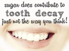 The REAL Cause of Tooth Decay   (and it isn't what you think it is)