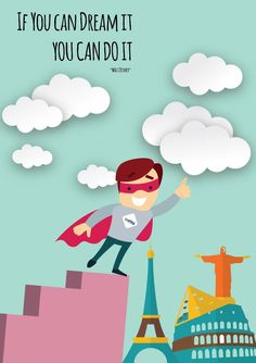 If you can dream it, you can do it. - Walt Disney-
