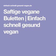 Saftige vegane Buletten | Einfach schnell gesund vegan