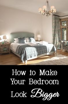 Tips And Tricks For How To Make Your Bedroom Feel Bigger