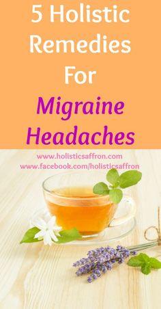 Natural Headache Remedies 5 Holistic Remedies For Migraine Headaches Natural Headache Remedies, Natural Health Remedies, Natural Cures, Natural Healing, Holistic Healing, Natural Foods, Natural Treatments, Natural Beauty, Holistic Remedies