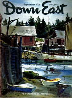 """Our September 1968 cover featured, """"Matinicus Harbor,"""" by portrait painter and landscape artist Claude Montgomery."""