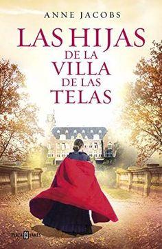 Las Hijas de la Villa de Las Telas / The Daughters of the Cloth Villa : Anne Jacobs : 9788401021688 I Love Books, Good Books, Books To Read, My Books, Ebooks Pdf, Coffee And Books, Online Gratis, Fiction Books, Home