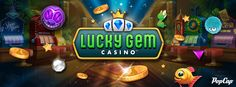 Play your favorite slot games in Lucky Gem Casino on Facebook!