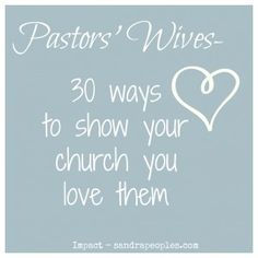 pastors' wives (or anyone really): 30 ways to show your church you love them