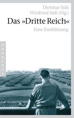 """""""Orientierung und neue Perspektiven"""": Eine Rezension von Carsten Hansen zum Buch """"Das 'Dritte Reich'"""" von Dietmar und Winfried Süß aus dem Pantheon Verlag!"""