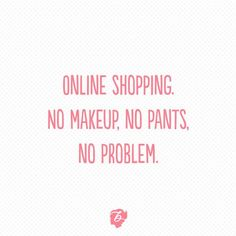 Women shopping quotes: fashion quotes : benefit cosmetics > official site and Motivacional Quotes, Funny Quotes, Quotes Girls, Girly Quotes, Online Shopping Quotes, Funny Shopping Quotes, Christmas Shopping Quotes, Body Shop At Home, Web Design