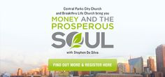 MONEY AND THE PROSPEROUS SOUL CONFERENCE Park City, Central Park, Dream Big, Forgiveness, Good News, Conference, Bring It On, Messages, Money