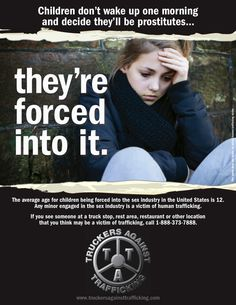 If you see someone at a truck stop, rest area, restaurant or other location that you think may be a victim of trafficking, call 1-888-373-7888.  www.truckersagainsttrafficking.com