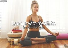 bucket list for girls ... not just for girls! For everyone! It's good to slow down & meditate! God Please Bless us all! (: Check!