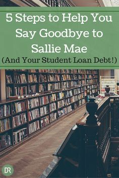 5 Steps to Help You Say Goodbye to Sallie Mae (and Your Student Loan Debt!) Debt Payoff, Credit Card Debt #Debt