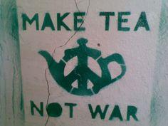 Make Tea Not War Stencil