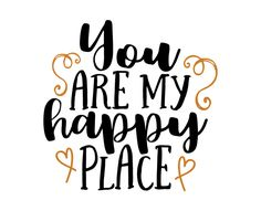Free SVG cut file - You are my happy place