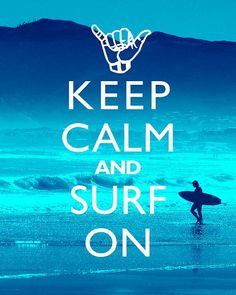 Keep Calm And Surf On. even though I'm really bad at surfing Soul Surfer, Surfer Dude, Surfer Girls, Keep Calm Posters, Keep Calm Quotes, Surfs Up, Surf Mar, Fc Barcalona, Keep Calm Signs