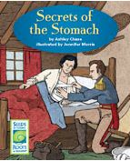 Secrets of the Stomach describes the work of three scientists who investigated how the stomach digests food. It outlines how each of them found evidence that added to the scientific community's understanding of digestion. The reader learns that scientists base their explanations on evidence and that the best explanations are those that take into account all of the evidence. http://www.scienceandliteracy.org/units/books