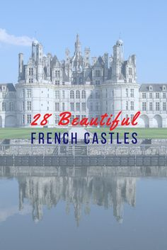 28 French Castles Straight Out of a Fairy TalePicardyNormandy�le-de-FranceAlsaceBrittanyCentre Val de LoireBurgundyAquitaineLimousinLanguedoc-Roussillon Midi-Pyr�n�esProvence