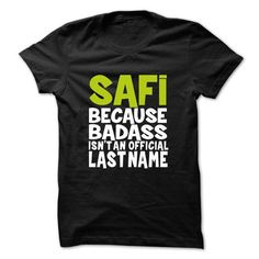 SAFI BadAss #name #tshirts #SAFI #gift #ideas #Popular #Everything #Videos #Shop #Animals #pets #Architecture #Art #Cars #motorcycles #Celebrities #DIY #crafts #Design #Education #Entertainment #Food #drink #Gardening #Geek #Hair #beauty #Health #fitness #History #Holidays #events #Home decor #Humor #Illustrations #posters #Kids #parenting #Men #Outdoors #Photography #Products #Quotes #Science #nature #Sports #Tattoos #Technology #Travel #Weddings #Women