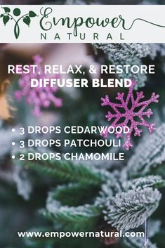 Rest, Relax, Restore Use this diffuser blend to support resting, relaxing, and restoring your energy for the next day.   3 drops cedarwood 3 drops patchouli 2 drops chamomile