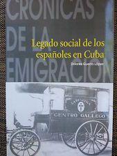 Legado social de los españoles en Cuba / Dolores Guerra López